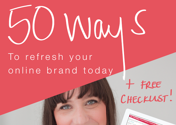 50 Ways your can refresh your online brand today [+ a checklist]