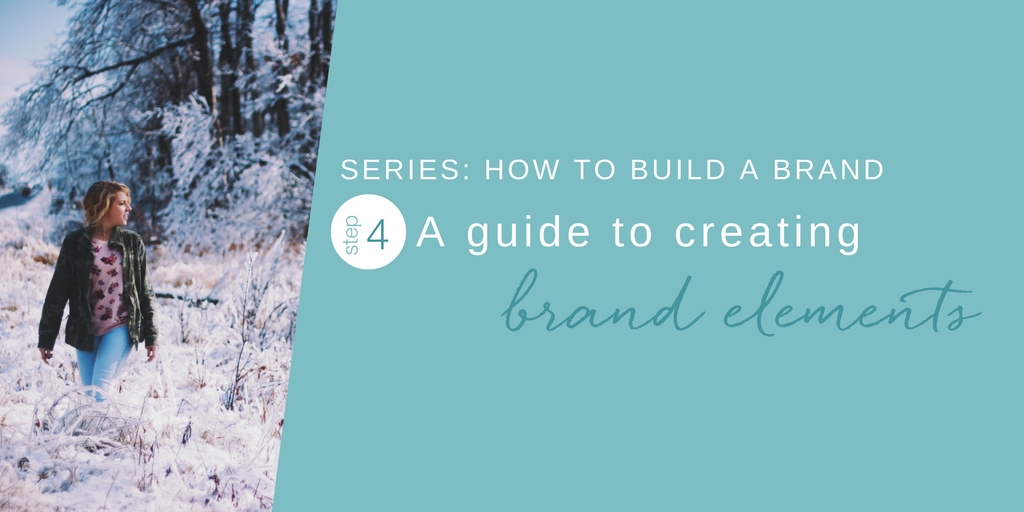 How to Build a Brand: 4. A guide to creating Brand Elements