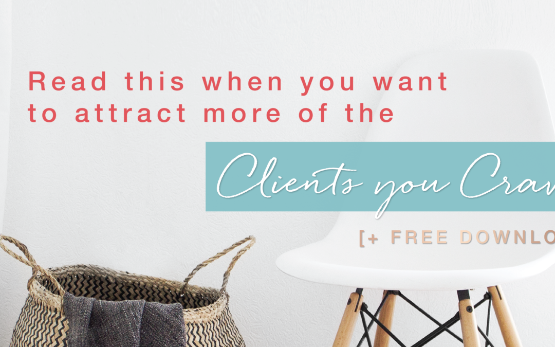 Read this when you want to attract MORE of the clients you Crave!