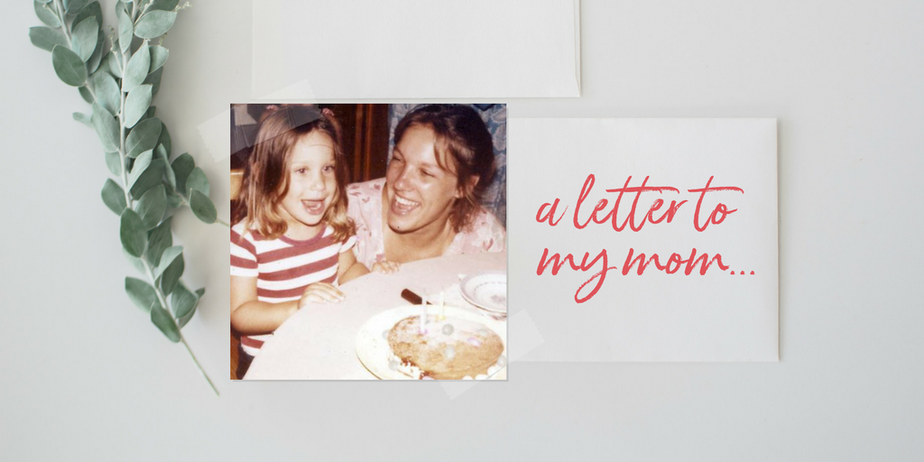 A letter to mom…