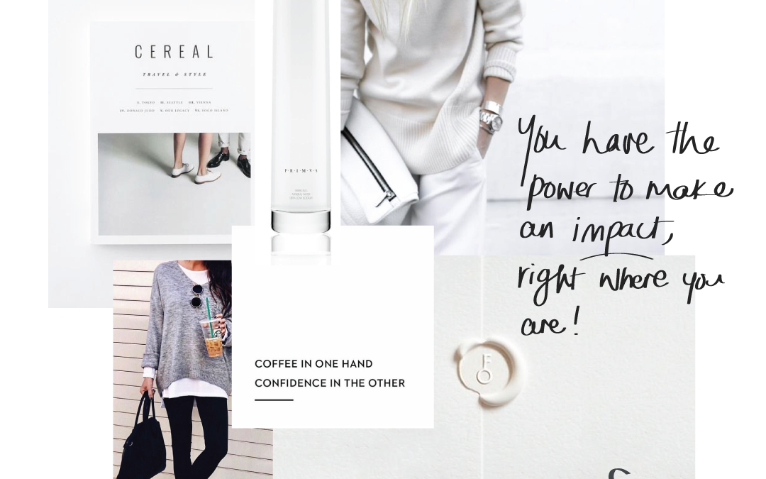 Monday Moodboard | 8 ways you can make an impact right where you are.