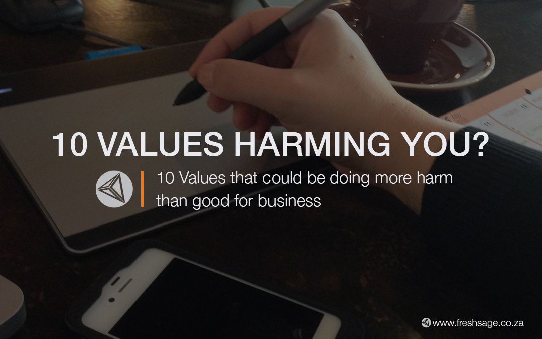 10 Values that could be doing more harm than good for business