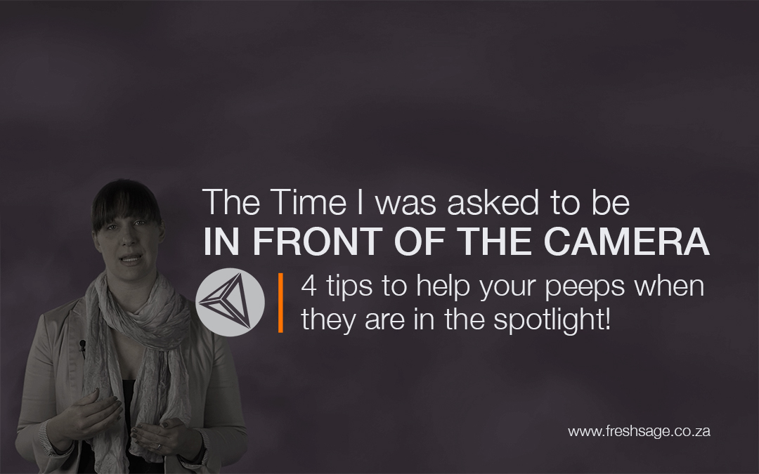 The time I was asked to be in front of the camera [4 tips to help your peeps when they're in the spotlight]!