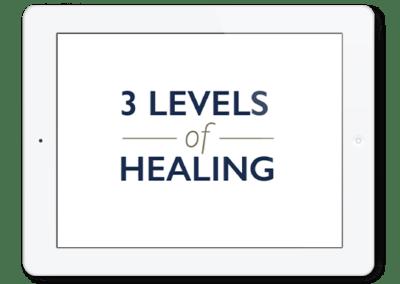 3 Levels Of Healing