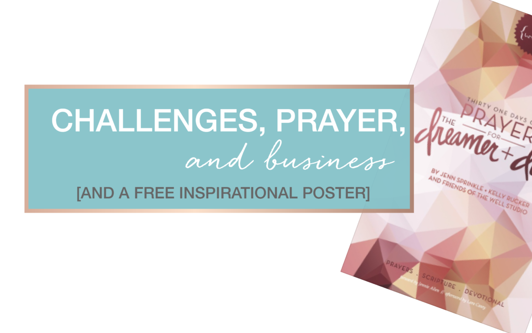 Challenges, Prayer, and business