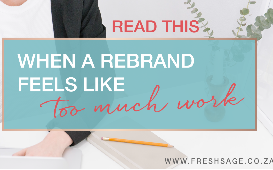 When rebranding feels like too much work, read this!