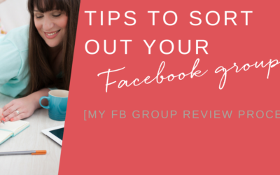 Tips to sort out your Facebook Groups [My FB GROUP Review process]