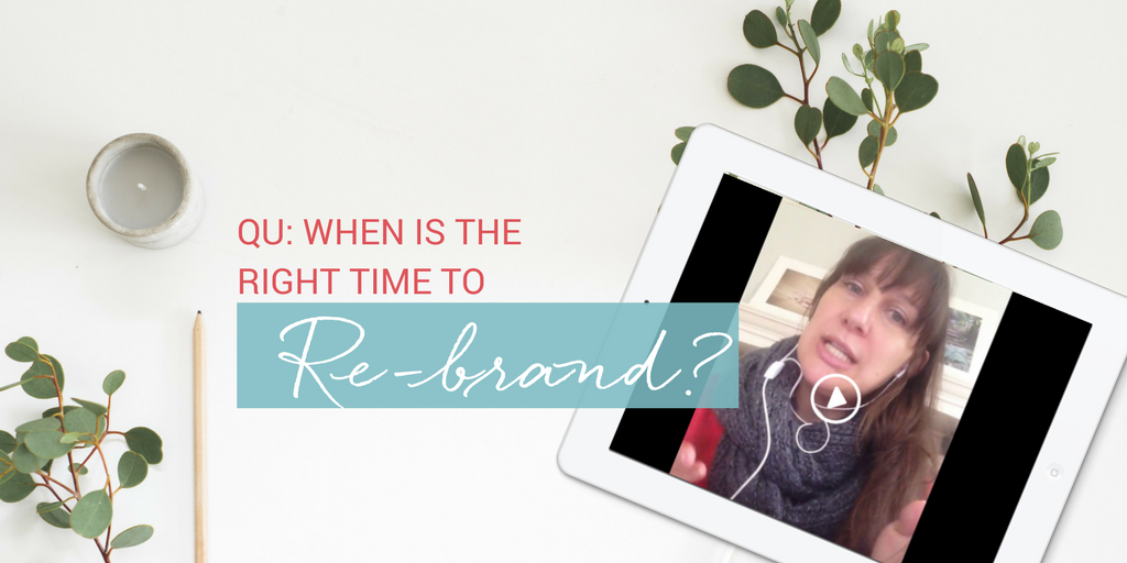 Qu: When is the right time to rebrand?