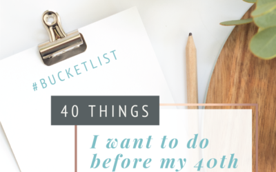 40 things I want to do before my 40th #bucketlist