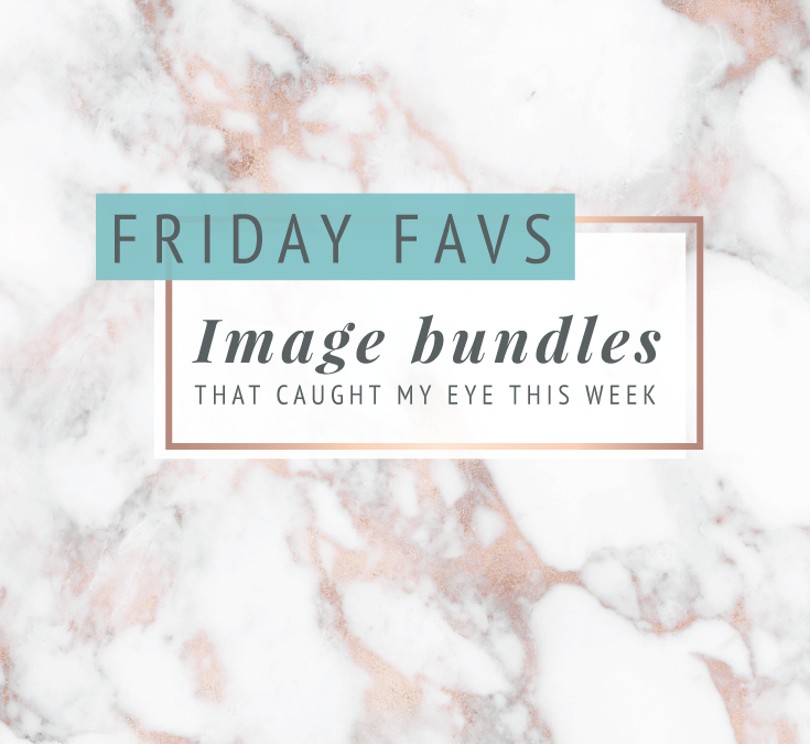 Friday Favs | Image bundles that caught my eye this week!