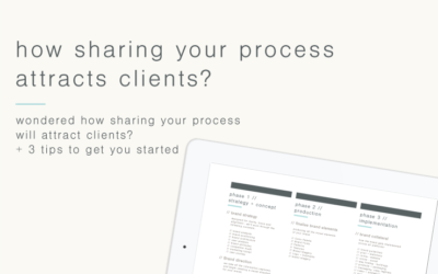 how sharing your process attracts clients? 3 tips to get you started